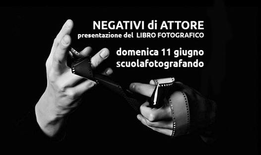 negativi_attore_mostra_fotografica_libro_fotografia_montopoli_pisa_toscana_veronica-croccia_scuola_fotografando_11_giugno